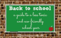 Naturally Mindful: Back to School: A guide to a Less Toxic and Eco-friendly School Year