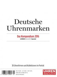 UHREN-MAGAZIN Spezial Kompendium 2016: 38 Uhrenfirmen und Kollektionen im Porträt