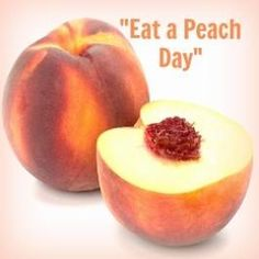 National Eat a Peach Day - August 22 Whether you like them fresh and juicy out of hand or baked into a luscious dessert, peaches are a summer must. Enjoy them while you still can! The peach, like many fruit, contains many useful vitamins, minerals and nutrients. The seed, though, is less good for you, being toxic with the chance of producing the dangerous hydrogen cyanide gas. So, eat a peach, but don't eat the stone.
