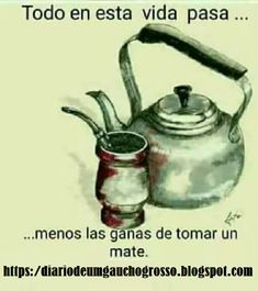 Love Mate, Yerba Mate Tea, Spanish Vocabulary, Gaucho, Love Pictures, Humor, Scrap, Club, Shower