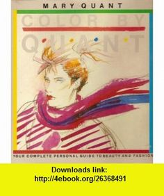 Color by Quant (9780070510197) Mary Quant, Felicity Green , ISBN-10: 0070510199  , ISBN-13: 978-0070510197 ,  , tutorials , pdf , ebook , torrent , downloads , rapidshare , filesonic , hotfile , megaupload , fileserve