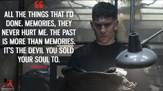 Frank Castle: All the things that I'd done. Memories, they never hurt me. The past is more than memories. It's the devil you sold your soul to. Punisher Netflix, Punisher Marvel, Daredevil, Marvel Dc Movies, Marvel Funny, Avengers Memes, Marvel Memes, The Punisher Quotes, Wise Quotes
