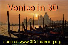 Venice in 3D ... [click on the image to watch all 3D videos]