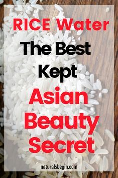 Rice Water Skincare-The Best Kept Asian Beauty Secret. Rice water is always the best beauty secret t Beauty Box, Beauty Tips For Hair, Diy Beauty, Beauty Hacks, Rice Water For Face, Asian Hair Growth, Rice Water Benefits, Asian Beauty Secrets, Reduce Pore Size