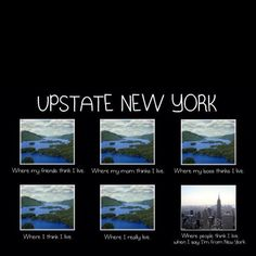 So true. Upstate New York.