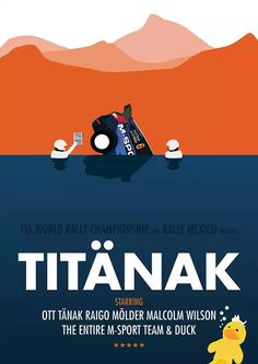 TiTanak: An FIA World Rally Championship production in association with Rally Mexico! A heart warming tale of how the 'unsinkable' TiTanak plunged to the murky depths of Los Mexicanos but was resurrected by the magnificent M-Sport team.  *Coming to a cinema near you.  **Okay, maybe not.