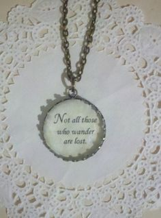Lord of the Rings Inspired Necklace, Choose Your Quote, Book Lovers Necklace. $10.00, via Etsy.
