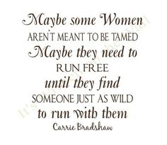 in the words of Carrie Bradshaw. Great Quotes, Quotes To Live By, Me Quotes, Funny Quotes, Inspirational Quotes, Cliche Quotes, The Words, City Quotes, Under Your Spell