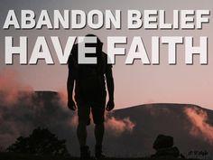 abandon [your] Belief...have faith - A. D'Agio #