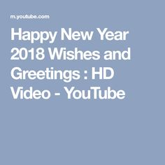 Happy New Year 2018 Wishes and Greetings : HD Video - YouTube