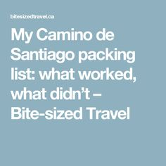 My Camino de Santiago packing list: what worked, what didn't – Bite-sized Travel