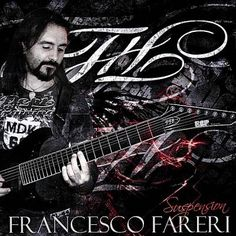 Francesco Fareri - Suspension 2001 Жанр: Instrumental Guitar Rock (Neo-Classical Heavy Metal Shred)  Страна : Italy