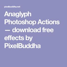 Anaglyph Photoshop Actions — download free effects by PixelBuddha