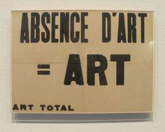 """Ben Vautier, """"Absence d'art = art,"""" 1964. MOMA"""