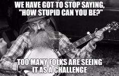 Says Popcorn Sutton Funny True Quotes, Sarcastic Quotes, Funny Memes, Funny Shit, Funny Stuff, Wisdom Quotes, Life Quotes, Great Quotes, Inspirational Quotes