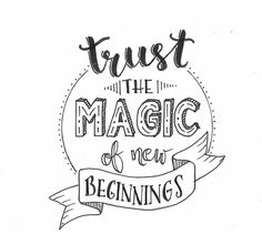 Trust The Magic Of New Beginnings Hand Lettering Practice, Hand Lettering Alphabet, Hand Lettering Quotes, Typography Quotes, Lettering Ideas, Lettering Styles, Lettering Art, Calligraphy Quotes Doodles, Doodle Quotes