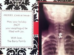My friend's daughter swallowed a holiday pin last year & had to go to the ER.  The outcome was a very minor surgery and an awesome Christmas card.