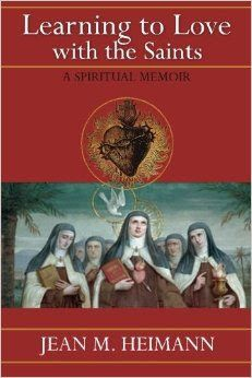 Learning to Love with the Saints: A Spiritual Memoir is the latest offering from Catholic author and blogger Jean Heimann. I am honored to be part of the blog tour for this wonderful book. Here is my review.