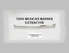 http://www.fincherscorner.com/store/p79/Original_1936_MEXICAN_MAUSER_EXTRACTOR_in_Great_Polished_Condition.html