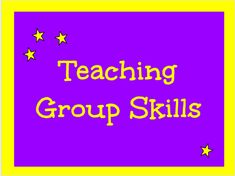 Teaching Group Skills So You Can Teach Skills in a Group