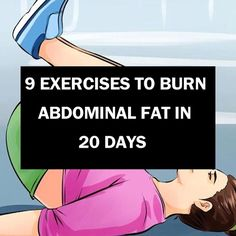 9 EXERCISES TO BURN ABDOMINAL FAT IN 20 DAYS