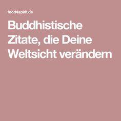 Buddhistische Zitate, die Deine Weltsicht verändern