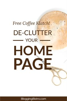 Want great ideas for revamping your website? Join me for a FREE training: De-Clutter Your Website's HOME Page. During this live, small group session, we'll examine each other's HOME pages from head(er)-to-foot(er). Four spots are open for our Wednesday, April 25 training at 5 p.m. Pacific time. Click image to reserve your spot right this second!