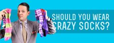 Learn all about crazy socks; the pros and cons, and whether you should wear them or not. Crazy Socks, Color Patterns, Things To Come, Men's Socks, Mens Fashion, Man Style, Men's Accessories, How To Wear, Collection