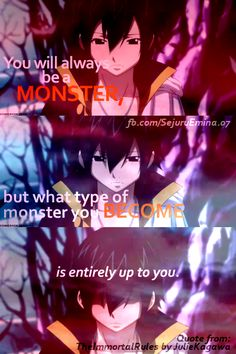 You will always be a monster, but what type of monster you become is entirely up to you, sad, text, Zeref Dragneel; Sad Anime Quotes, Manga Quotes, True Quotes, Best Quotes, Funny Quotes, Random Quotes, Zeref Dragneel, Natsu Y Lucy, Fairy Tail Quotes