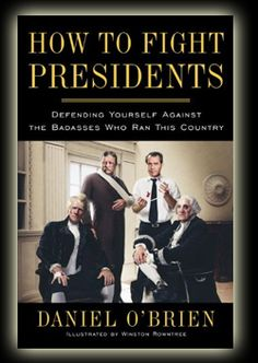 How to Fight Presidents - Daniel O'Brien