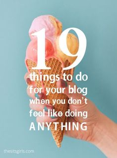 Lacking motivation? We have 19 things entrepreneurs and bloggers can do on those days when they don't feel like doing anything at all.   Blogging Tips