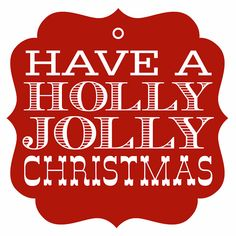 Have A Holly Jolly Christmas - free printable