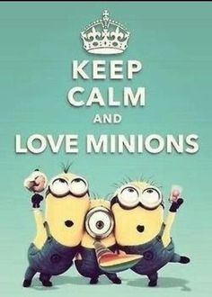 Keep calm and love minions. Minions are the best part of despicable me. Minions Love, My Minion, Minions 2014, Minions Minions, Minion Stuff, Minion Humor, Funny Minion, Diy Photo, Keep Calm And Love