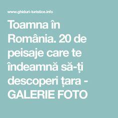 Toamna în România. 20 de peisaje care te îndeamnă să-ți descoperi țara - GALERIE FOTO