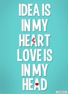 #30 - Idea in my heart. Love in my head