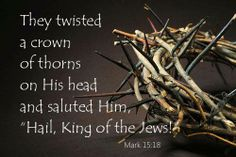 But they could not twist the Truth. He was the true King --  the Righteous Branch from the house of David.