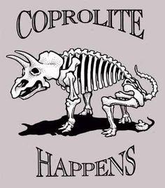 Coprolite happens