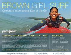 San Francisco, CA In honor of International Day of the Girl, please join brown girl surf at Patagonia, San Francisco for the premiere screening and discussion of Surfing Possibility: Stories of India and Bangladesh… Click flyer for more >>