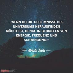 """JETZT FÜR DEN DAZUGEHÖRIGEN ARTIKEL ANKLICKEN!----------------------""""wenn du die geheimnisse des universums herausfinden möchtest, denke in begriffen von energie, frequenz und schwingung."""" nikola tesla"""