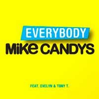 Mike Candys Feat. Evelyn & Tony T. – Everybody