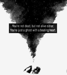 You're not dead but not alive either. You're just a ghost with a beating heart depression sad lonely quotes Dark Quotes, Tumblr Quotes, Me Quotes, Escape Quotes, Ugly Quotes, Ptsd Quotes, Tired Quotes, Moving On Quotes, Lonely Quotes