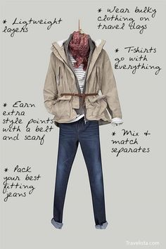 Packing tips: lightweight layers; wear bulky clothing on travel days; t-shirts go with everything; earn extra style points with a belt and scarf; mix & match separates; pack your best fitting jeans