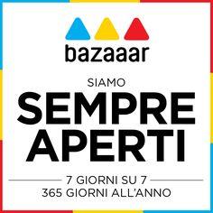 Non serve bussare, siamo sempre aperti!  Bazaaar  7su7 - 365 giorni all'anno Dalla colazione al dopocena insieme a te!  Via Stampatori ang. Via Santa Maria - Torino