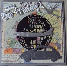Car Card, Birthday Cards, Happy Birthday, Travel Cards, Marianne Design, Masculine Cards, Tim Holtz, Kids Cards, Globe
