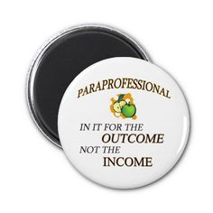 Paraprofessional - In it for the outcome not the income magnet