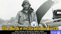 How a group of American fighter pilots risked their lives for the fledgling State of Israel.