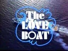 """""""The Love Boat""""---Watched this all the time while babysitting The Rahe kids!"""