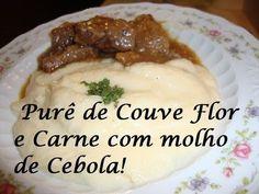 Pure de Couve Flor - Carne com molho de Cebola - Fase de Cruzeiro Carne, Mashed Potatoes, Low Carb, Meat, Chicken, Ethnic Recipes, Youtube, Lights, Food