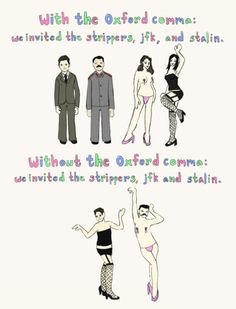 I hate the Oxford comma...but I see the need for it. :)