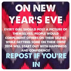 #startwithaselfie let's do this! Feel free to invite anyone but do NOT post anything untill New year's eve!!! Then you can post selfies!! Let's start 2014 with joy!